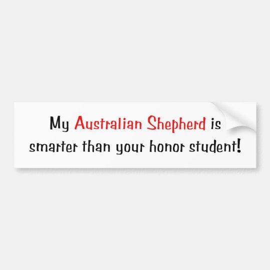 My Australian Shepherd is smarter.. Bumper Sticker