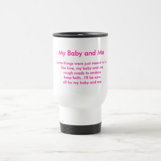 My Baby and Me, some things were just meant to ... Stainless Steel Travel Mug