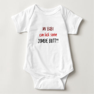 MY BABY, can kick some, ZOMBIE BUTT!!! Tee Shirts