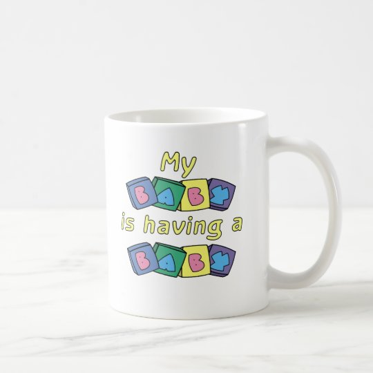 My Baby Is Having A Baby Coffee Mug
