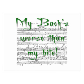 My Bach's worse than my bite! Postcard