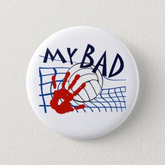 My Bad Volleyball Net 6 Cm Round Badge