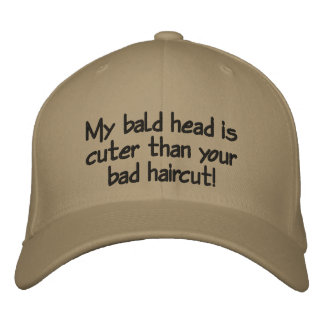 my bald head is cuter than your bad haircut! embroidered baseball caps