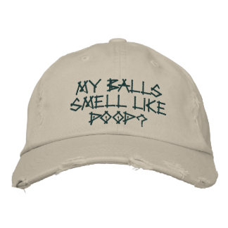 My balls smell like poop? embroidered cap