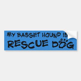 My Basset Hound is a Rescue Dog Bumper Sticker