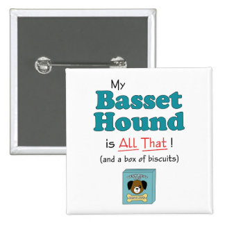 My Basset Hound is All That! 15 Cm Square Badge