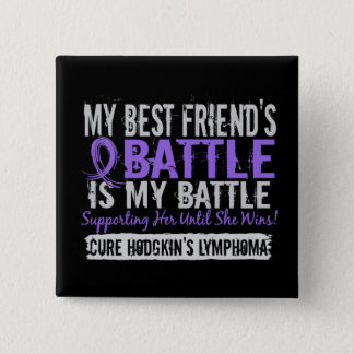 My Battle Too 2 Best Friend Female Hodgkins Lympho 15 Cm Square Badge