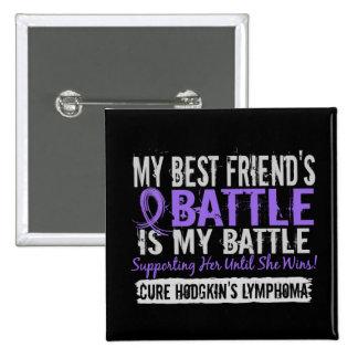 My Battle Too 2 Best Friend Female Hodgkins Lympho 15 Cm Square Badge