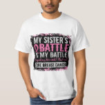 My Battle Too 2 Breast Cancer Sister Tshirts