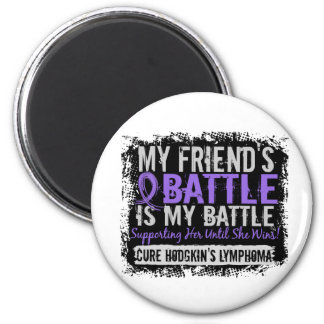 My Battle Too 2 Friend Female Hodgkins Lymphoma Refrigerator Magnet