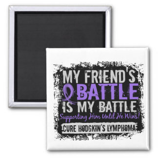 My Battle Too 2 Friend Male Hodgkins Lymphoma Fridge Magnets