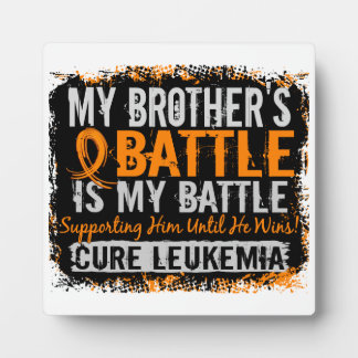 My Battle Too 2 Leukemia Brother Display Plaques