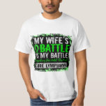 My Battle Too 2 Lymphoma Wife Tee Shirts