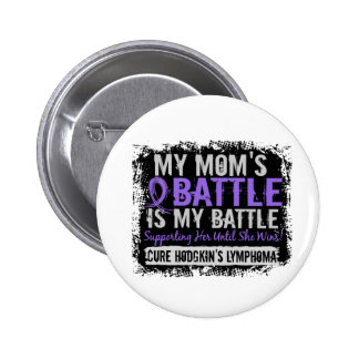 My Battle Too 2 Mom Hodgkins Lymphoma 6 Cm Round Badge