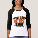 My Battle Too Best Friend Leukaemia Tee Shirts