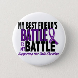 My Battle Too Best friend Pancreatic Cancer 6 Cm Round Badge