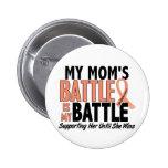 My Battle Too Mum Uterine Cancer 6 Cm Round Badge