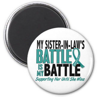 My Battle Too Sister-In-Law Ovarian Cancer 6 Cm Round Magnet