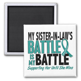 My Battle Too Sister-In-Law Ovarian Cancer Refrigerator Magnet