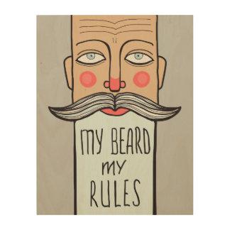 My Beard, My Rules Wood Canvas
