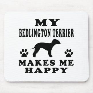 My Bedlington Terrier Makes Me Happy Mouse Pad
