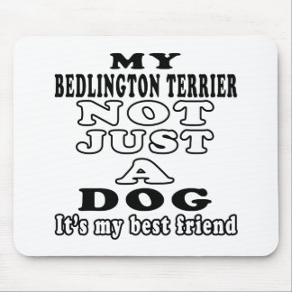 My Bedlington Terrier Not Just A Dog Mouse Pad