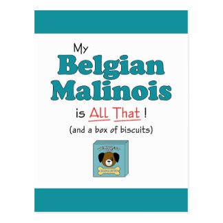 My Belgian Malinois is All That! Postcard