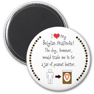 My Belgian Malinois Loves Peanut Butter 6 Cm Round Magnet