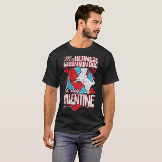 My Bernese Mountain Dog Is My Valentine Distessed T-Shirt