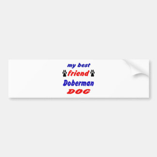 My best friend Doberman Dog Bumper Sticker