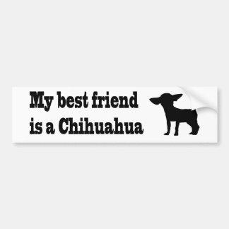 My best friend in a Chihuahua. Bumper Sticker