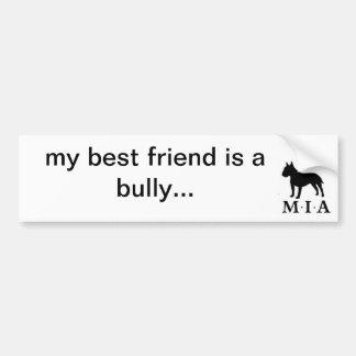 my best friend is a bully bumper sticker