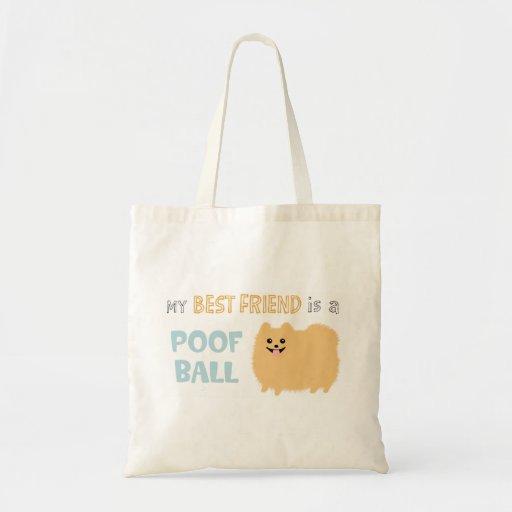 My Best Friend is a POOF BALL - Cute Pomeranian Tote Bags