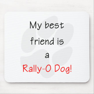 My Best Friend is a Rally-O Dog Mousepad