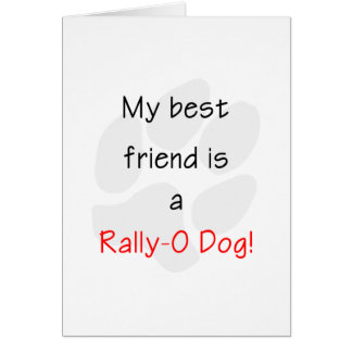 My Best Friend is a Rally-O Dog Note Card