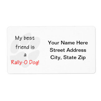 My Best Friend is a Rally-O Dog Shipping Label