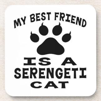 My Best Friend Is A Serengeti Cat Beverage Coasters
