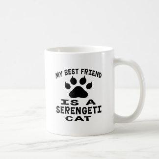 My Best Friend Is A Serengeti Cat Coffee Mug