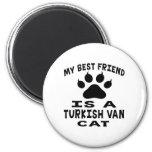 My Best Friend Is A Turkish Van Cat Fridge Magnet