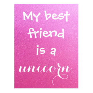 My Best Friend is a Unicorn Pink Purple Sparkle Postcard