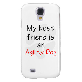 My Best Friend is an Agility Dog Galaxy S4 Cover