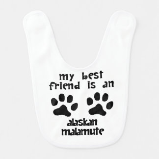My Best Friend Is An Alaskan Malamute Bib