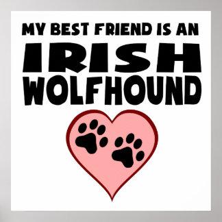My Best Friend Is An Irish Wolfhound Poster