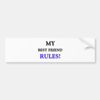 My Best Friend Rules Bumper Sticker