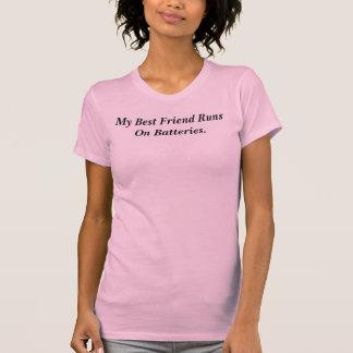 My Best Friend Runs On Batteries. T-Shirt