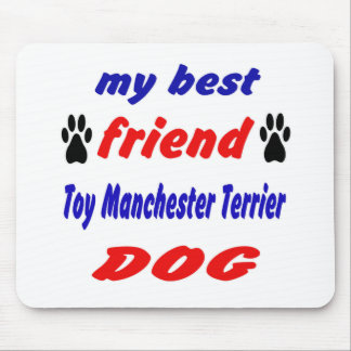 My best friend Toy Manchester Terrier Dog Mouse Pad