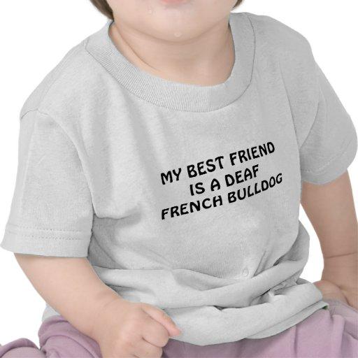 MY BEST FRIENDIS A DEAF FRENCH BULLDOG TSHIRTS
