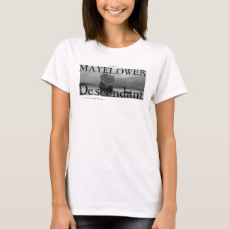 My BFF is a Mayflower Descendant, and this is T-Shirt