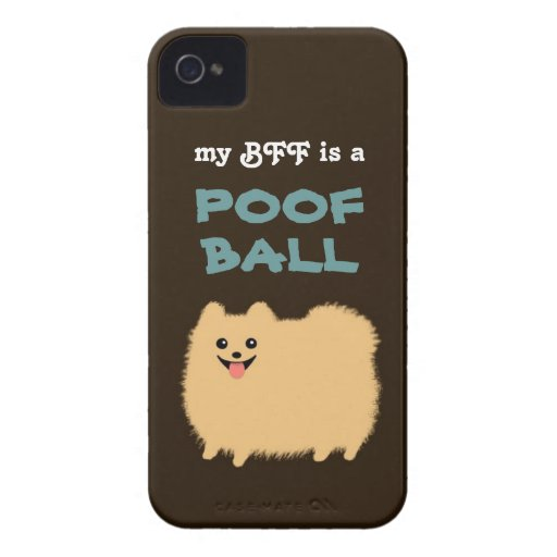 My BFF is a POOF BALL - Cute Pomeranian Dog iPhone 4 Cases