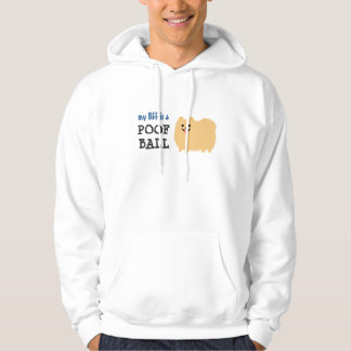 My BFF is a Poof Ball - Cute Pomeranian Dog Hoodie